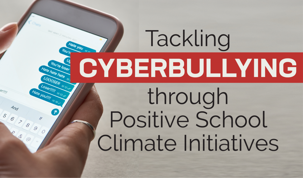 Tackling CYBERBULLYING through Positive School Climate