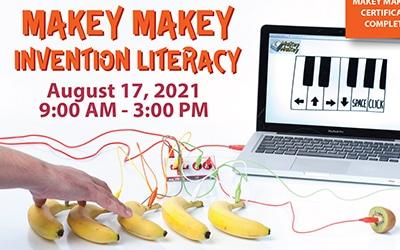 Aug 17, 2021: Makey Makey Invention Literacy